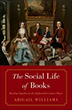 Image for The Social Life of Books: Reading Together in the Eighteenth-Century Home (The Lewis Walpole Series in Eighteenth-Century Culture and History)