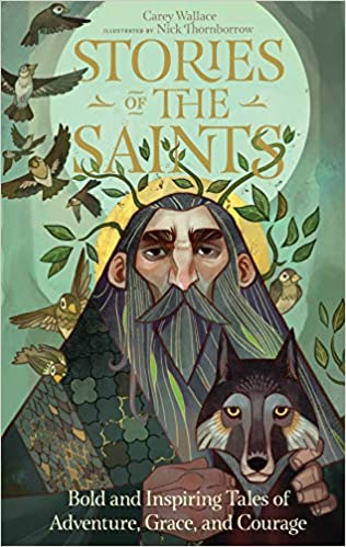 Image for Stories of the Saints: Bold and Inspiring Tales of Adventure, Grace, and Courage