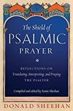 Image for The Shield of Psalmic Prayer: Reflections on Translating, Interpreting, and Praying the Psalter