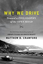 Image for Why We Drive: Toward a Philosophy of the Open Road