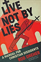 Image for Live Not by Lies: A Manual for Christian Dissidents (pre-order, ships after September 29)