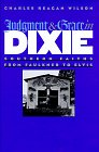 Image for Judgment and Grace in Dixie: Southern Faiths from Faulkner to Elvis