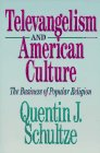 Image for Televangelism and American Culture: The Business of Popular Religion
