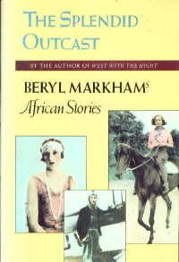 Image for Splendid Outcast: Beryl Markham's African Stories