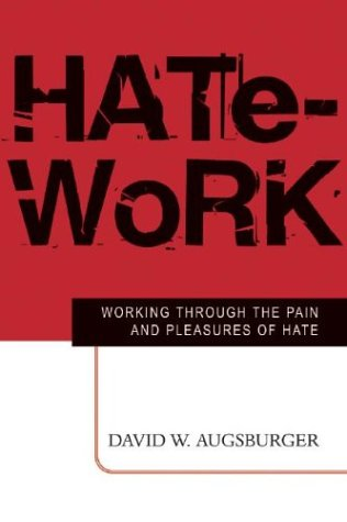 Image for Hate-Work: Working Through the Pain and Pleasures of Hate