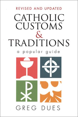 Image for Catholic Customs and Traditions : A Popular Guide
