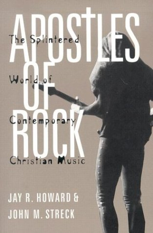 Image for Apostles of Rock : The Splintered World of Contemporary Christian Music