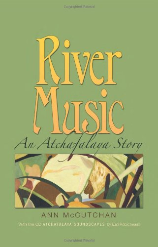 Image for River Music: An Atchafalaya Story (Gulf Coast Books, sponsored by Texas A&M University-Corpus Christi)