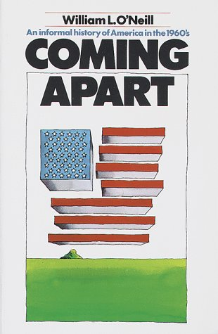 Image for Coming Apart: An Informal History of America in the 1960's