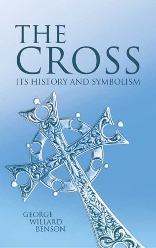 Image for The Cross: Its History and Symbolism (Dover Books on Western Philosophy)