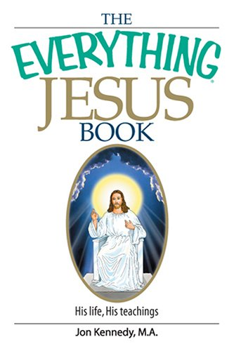 Image for The Everything Jesus Book: His Life, His Teachings (Everything: Philosophy and Spirituality)