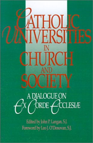 Image for Catholic Universities in Church and Society: A Dialogue on Ex Corde Ecclesiae