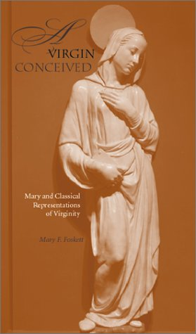 Image for A Virgin Conceived: Mary and Classical Representations of Virginity