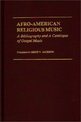 Image for Afro-American Religious Music: A Bibliography and a Catalogue of Gospel Music
