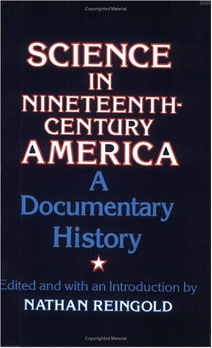 Image for Science in Nineteenth-Century America: A Documentary History