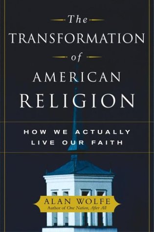 Image for The Transformation of American Religion: How We Actually Live Our Faith