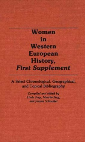 Image for Women in Western European History, First Supplement: A Select Chronological, Geographical, and Topical Bibliography