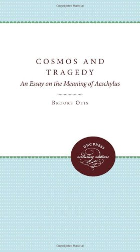 Image for Cosmos and Tragedy: An Essay on the Meaning of Aeschylus