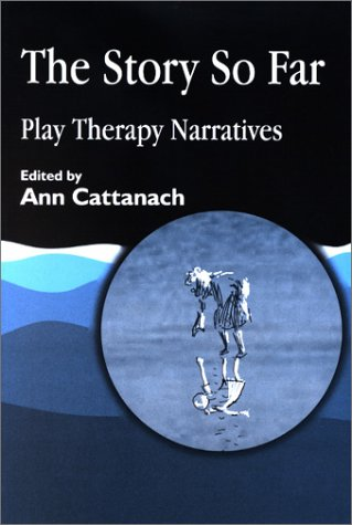 Image for Story So Far : Play Therapy Narratives