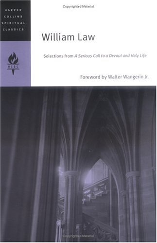 Image for William Law: Selections from A Serious Call to a Devout and Holy Life (HarperCollins Spiritual Classics)