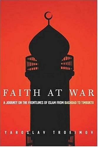 Image for Faith at War: A Journey on the Frontlines of Islam, from Baghdad to Timbuktu