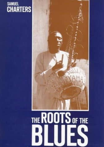 Image for The Roots of the Blues: An African Search