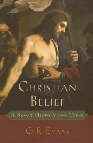 Image for Christian Belief: A Short History for Today