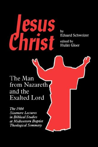 Image for Jesus Christ: The Man from Nazareth and the Exalted Lord