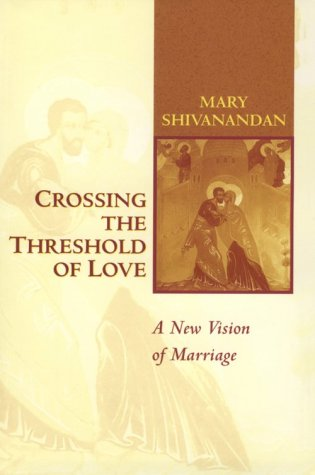 Image for Crossing the Threshold of Love: A New Vision of Marriage