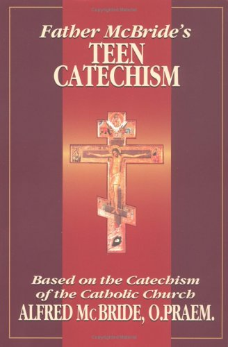 Image for Father McBride's Teen Catechism: Based on the Catechism of the Catholic Church