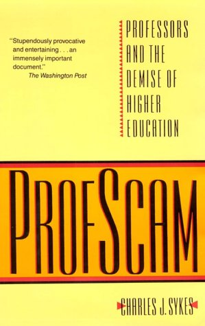 Image for Profscam: Professors and the Demise of Higher Education