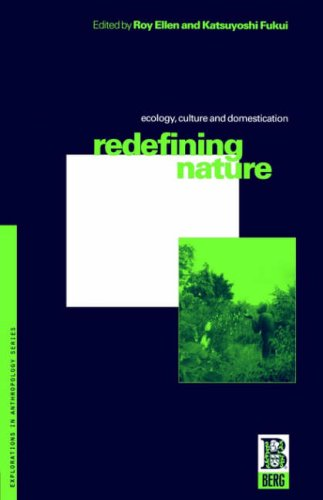 Image for Redefining Nature: Ecology, Culture and Domestication (Explorations in Anthropology)