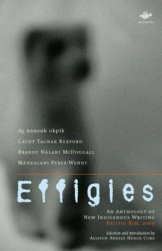 Image for Effigies: An Anthology of New Indigenous Writing, Pacific Rim, 2009 (Earthworks)