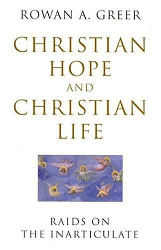 Image for Christian Hope and Christian Life: Raids on the Inarticulate