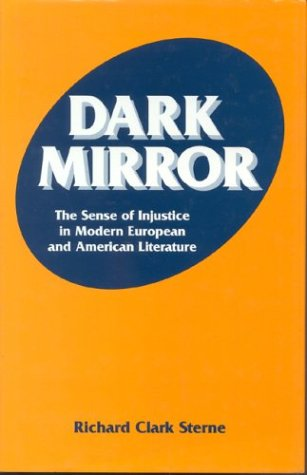 Image for Dark Mirror: The Sense of Injustice in Modern European and American Literature