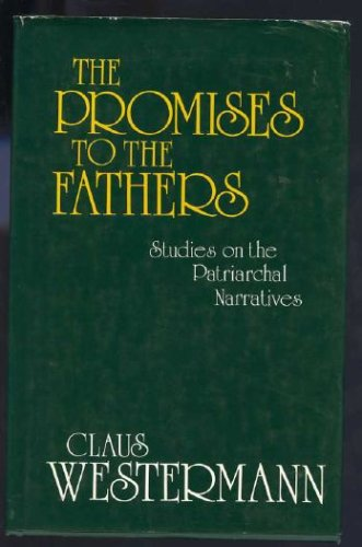 Image for The promises to the fathers: Studies on the patriarchal narratives
