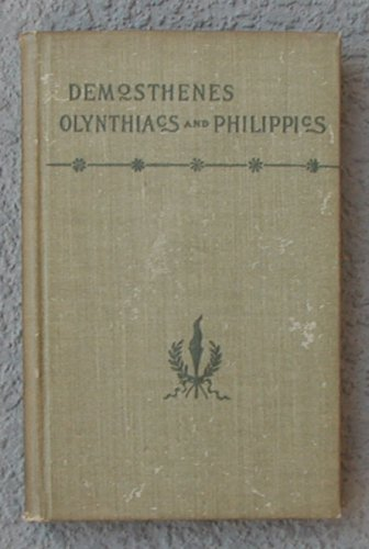 Image for The Olynthiacs and the Phillippics of Demosthenes