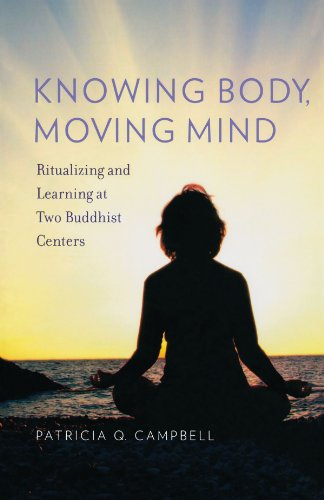 Image for Knowing Body, Moving Mind: Ritualizing and Learning at Two Buddhist Centers (Oxford Ritual Studies)