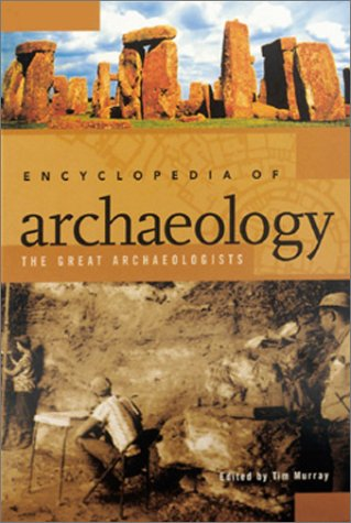 Image for Encyclopedia of Archaeology: The Great Archaeologists (2 Volumes)