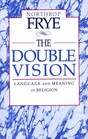 Image for The Double Vision: Language and Meaning in Religion