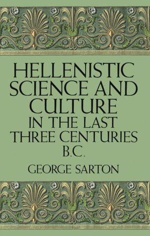 Image for Hellenistic Science and Culture in the Last Three Centuries BC