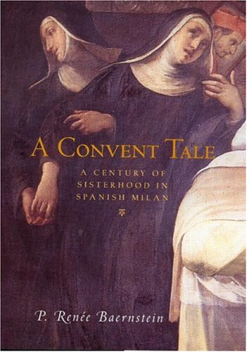 Image for A Convent Tale: A Century of Sisterhood in Spanish Milan