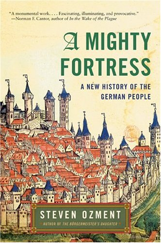 Image for A Mighty Fortress : A New History Of The German People