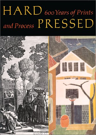 Image for Hard Pressed:  600 Years of Prints and Process