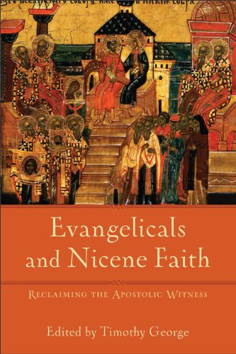 Image for Evangelicals and Nicene Faith: Reclaiming the Apostolic Witness (Beeson Divinity Studies)