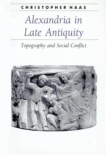 Image for Alexandria in Late Antiquity : Topography and Social Conflict