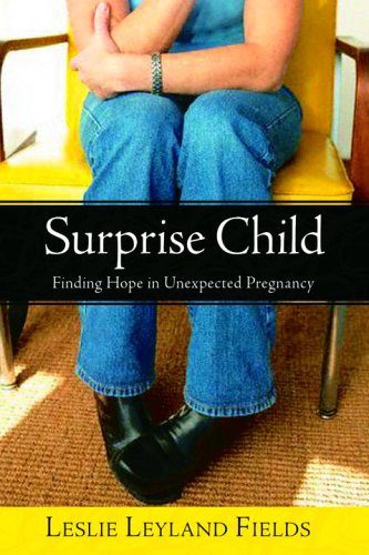 Image for Surprise Child: Finding Hope in Unexpected Pregnancy