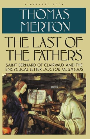 Image for The Last of the Fathers: Saint Bernard of Clairvaux and the Encyclical Letter 'Doctor Mellifluus'