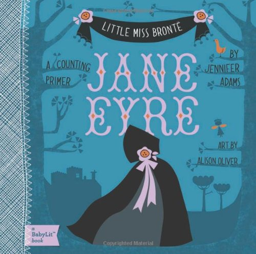Image for Little Miss Bronte Jane Eyre: A Series of Board Books for Brilliant Babies (Babylit)