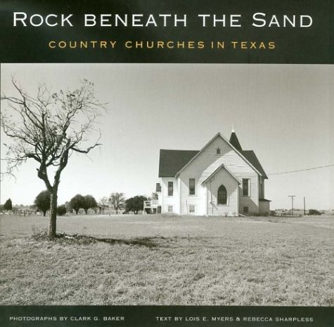 Image for Rock Beneath the Sand : Country Churches in Texas